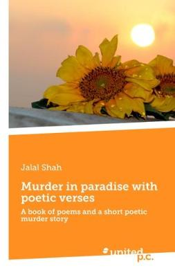 Murder in Paradise with Poetic Verses: A Book of Poems and a Short Poetic Murder Story (Paperback)