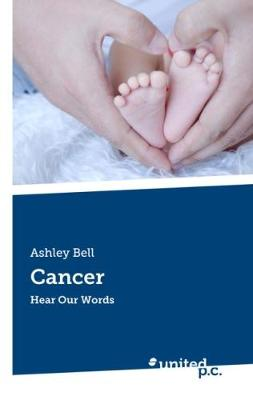 Cancer: Hear Our Words (Paperback)