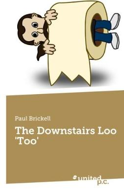The Downstairs Loo 'Too' (Paperback)