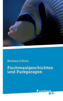 Fischmaulgeschichten Und Parkgaragen (Paperback)
