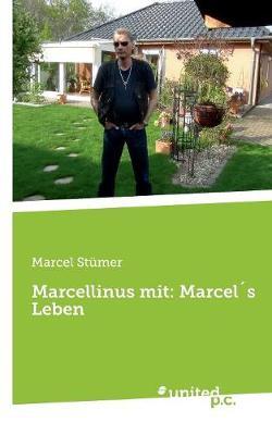 Marcellinus Mit: Marcels Leben (Paperback)