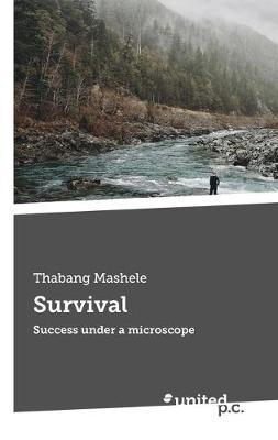 Survival: Success under a microscope (Paperback)