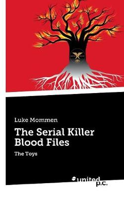 The Serial Killer Blood Files: The Toys (Paperback)