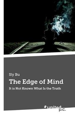 The Edge of Mind: It is Not Known What Is the Truth (Paperback)