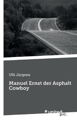 Manuel Ernst Der Asphalt Cowboy (Paperback)