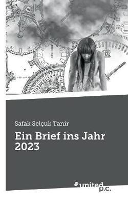 Ein Brief Ins Jahr 2023 (Paperback)