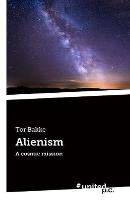 Alienism: A cosmic mission (Paperback)