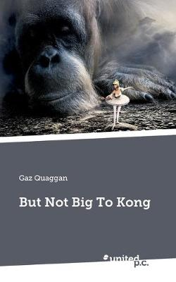 But Not Big To Kong (Paperback)