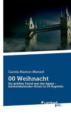 00 Weihnacht: Ihr groesster Feind war der Agent - Adventskalender-Krimi in 24 Kapiteln (Paperback)