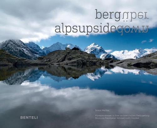 Alps Upsidedown: Mountain Panoramas Symmetrically Doubled (Hardback)