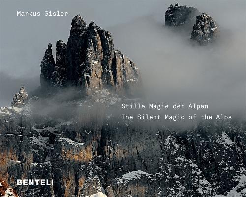 Stille Magie der Alpen The Alps Compelling Silence (Hardback)