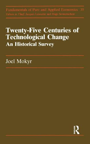 Twenty Five Centuries of Technological Change: A Historical Survey - Fundamentals of Pure & Applied Economics Series (Paperback)