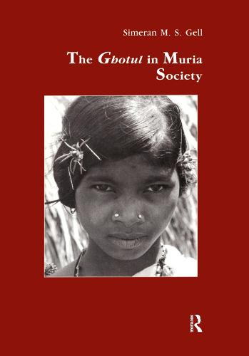 The Ghotul in Muria Society - Studies in Anthropology and History 7 (Hardback)