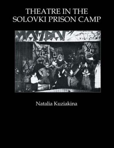 Theatre in the Solovki Prison Camp (Hardback)