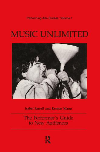 Music Unlimited: The Performer's Guide to New Audiences - Performing Arts Studies (Hardback)