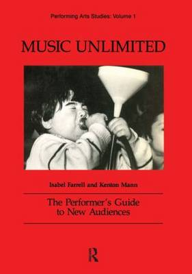 Music Unlimited: The Performer's Guide to New Audiences - Performing Arts Studies (Paperback)