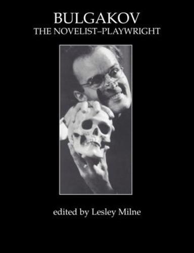 Bulgakov: The Novelist-Playwright (Paperback)