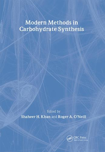 Modern Methods in Carbohydrate Synthesis (Hardback)
