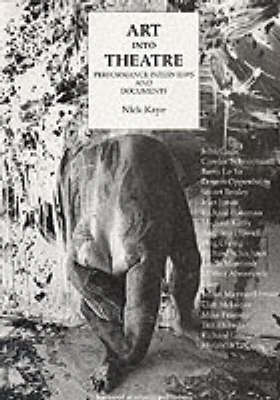 Art Into Theatre: Performance Interviews and Documents (Paperback)