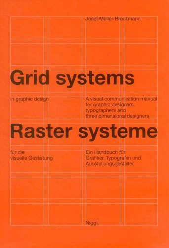 Grid Systems in Graphic Design: A Visual Communication Manual for Graphic Designers, Typographers and Three Dimensional Designers (Hardback)