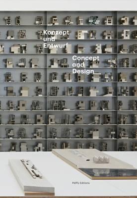 Concept and Design: Konzept Und Entwurf (Paperback)