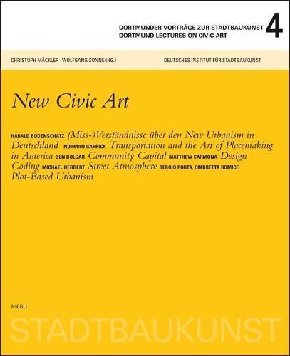 Dortmunder Lectures on Civic Art 4: New Civic Art (Paperback)