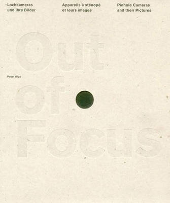 Out of Focus: Pinhole Cameras and their Pictures (Hardback)