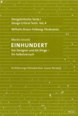 One Hundred - An Experiment on Myself A Designer's Reckoning with: Design Critical Texts Vol. 4 (Paperback)