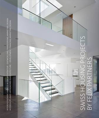 Swiss Housing Projects by Felix Partners: Interdisciplinary Approaches to Architecture (Hardback)