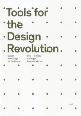 Tools for the Design Revolution: Design Knowledge for the Future (Paperback)