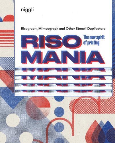Risomania: The New Spirit of Printing (Hardback)