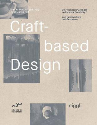 Craft-Based Design: On Practical Knowledge and Manual Creativity (Hardback)