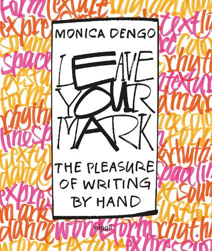 Leave Your Mark: The Pleasure of Writing by Hand (Hardback)