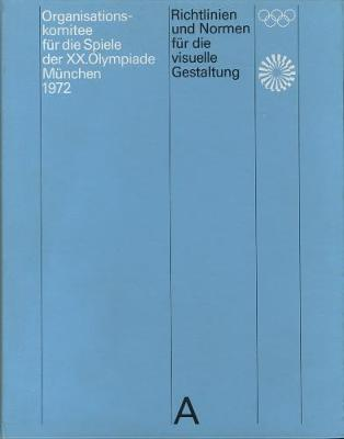 Guidelines and Standards for the Visual Design: The Games of the XX Olympiad Munich 1972 (Hardback)