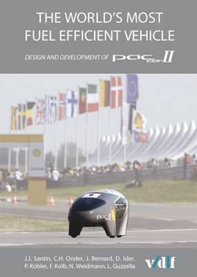 The World's Most Fuel Efficient Vehicle: Design and Development of Pac-car II (Paperback)