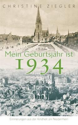 Mein Geburtsjahr Ist 1934 (Paperback)