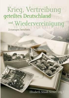 Krieg, Vertreibung, Geteiltes Deutschland Und Wiedervereinigung (Paperback)