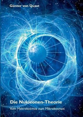 Die Nukleonen-Theorie (Paperback)