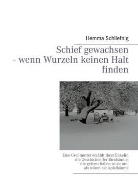 Schief Gewachsen - Wenn Wurzeln Keinen Halt Finden (Paperback)