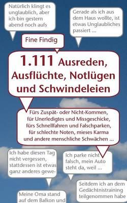 1.111 Ausreden, Ausfluchte, Notlugen Und Schwindeleien (Paperback)