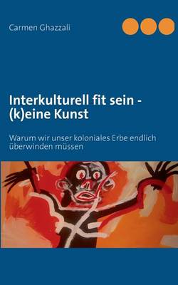 Interkulturelle Kompetenz - (K)Eine Kunst (Paperback)