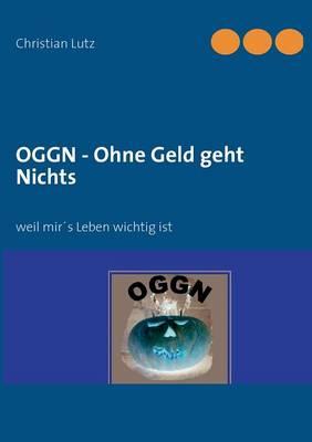 Oggn - Ohne Geld Geht Nichts (Paperback)