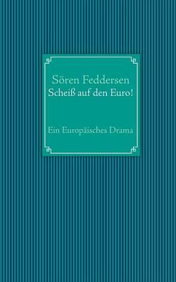 Scheiss auf den Euro! (Paperback)