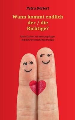 Wann Kommt Endlich Der / Die Richtige? (Paperback)