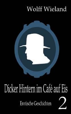 Dicker Hintern im Cafe auf Eis 2 (Paperback)