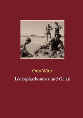 Leukoplastbomber Und Gelati (Paperback)