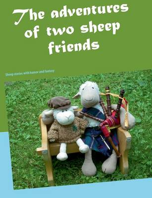 The Adventures of Two Sheep Friends (Paperback)
