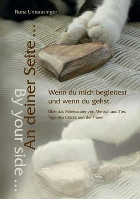 An Deiner Seite ... by Your Side ... Wenn Du Mich Begleitest Und Wenn Du Gehst. (Paperback)