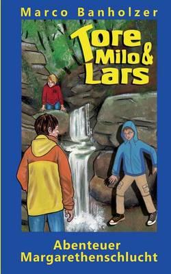 Tore, Milo & Lars - Abenteuer Margarethenschlucht (Paperback)