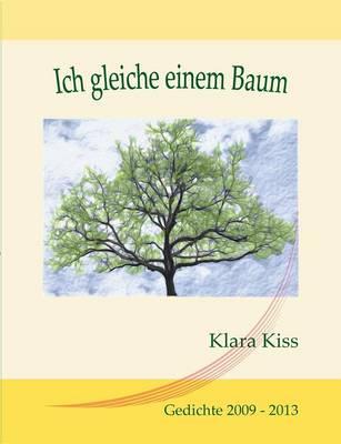 Ich Gleiche Einem Baum (Paperback)